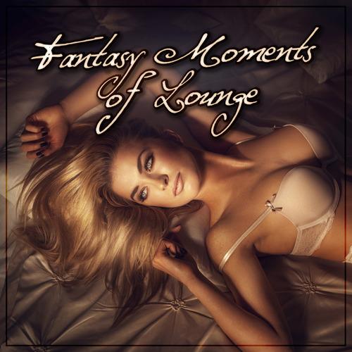 VA - Fantasy Moments Of Lounge (2014)