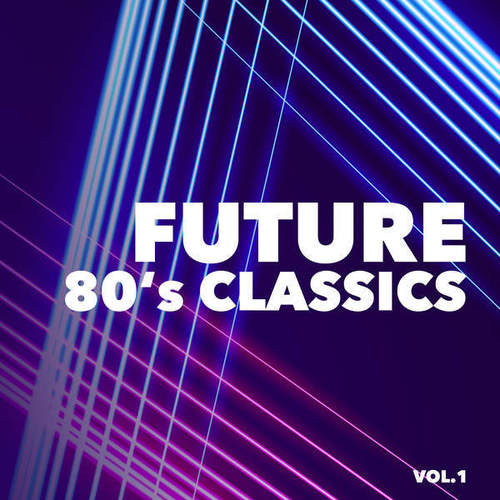 VA - Future 80's Classics Vol 1 (2016)
