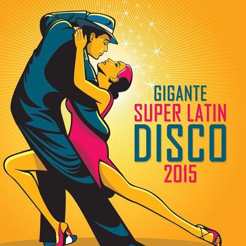 VA - Gigante Super Latin Disco 2015 (2014)