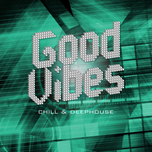VA - Good Vibes - Chill & Deephouse (2014)