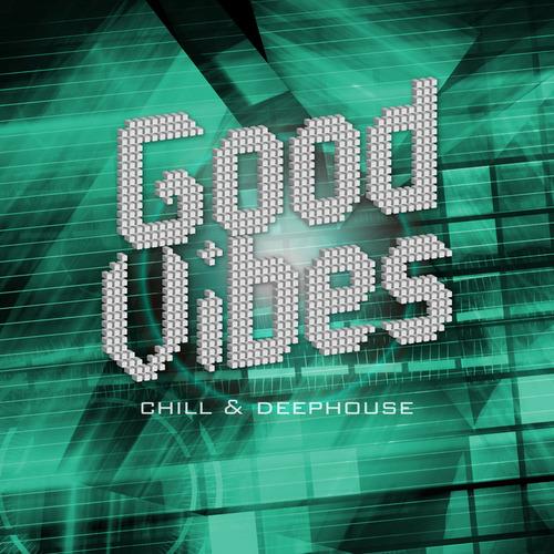 VA - Good Vibes - Chill & Deephouse (2014)