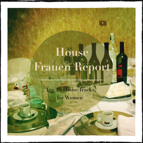 VA - House Frauen Report (Top 20 Deep House Tunes) (2014)