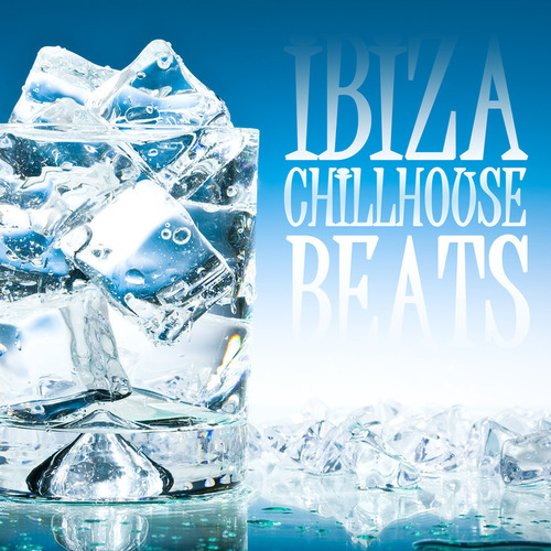VA - Ibiza Chillhouse Beats (2014)