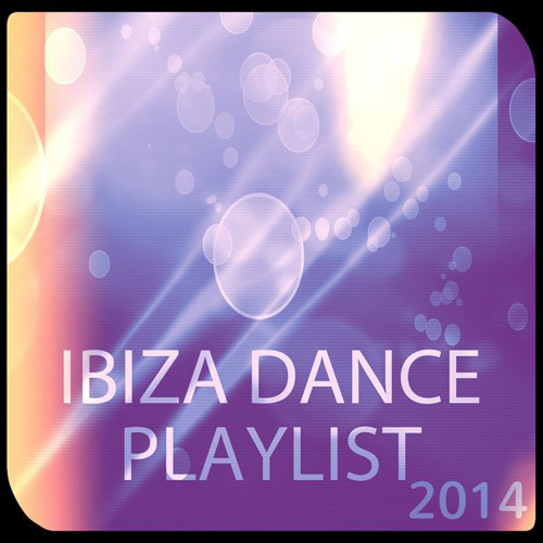 VA - Ibiza Dance Playlist 2014 (House Electro Progressive EDM Songs) (2014)