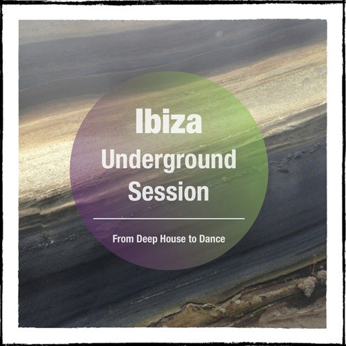 VA - Ibiza Underground Session, Vol. 1 (Selection of Finest Underground Deep Dance Tracks) (2014)