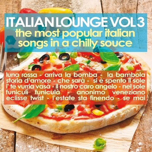 VA - Italian Lounge, Vol. 3 (The Most Popular Italian Songs in a Chilly Sauce) (2014)