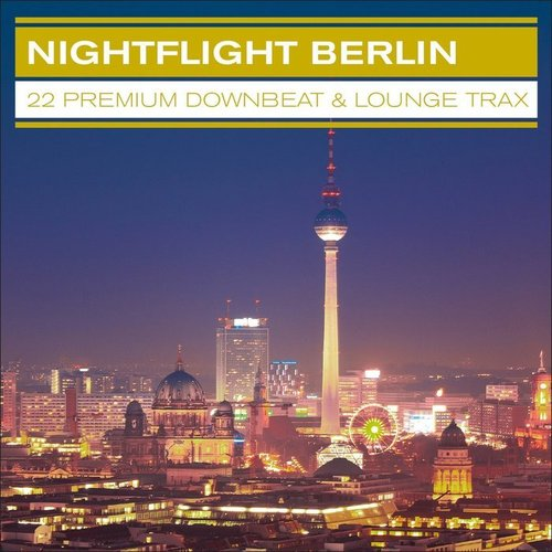 VA - Nightflight Berlin - 22 Premium Downbeat & Lounge Trax (2014)