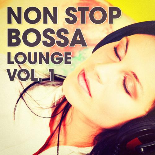 VA - Non Stop Bossa Lounge, Vol. 1 (2014)