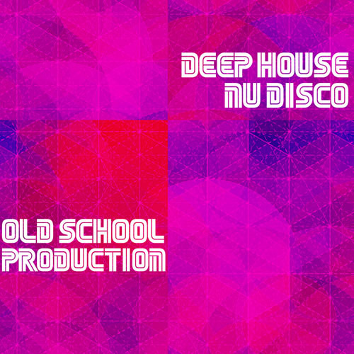 VA - Old School Deep House and Nu Disco (2014)