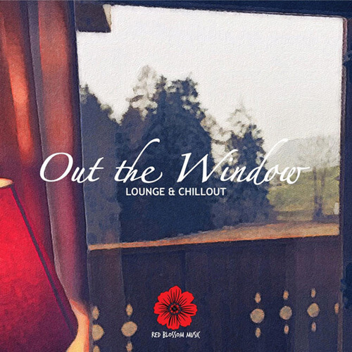 VA - Out the Window - Lounge & Chillout (2015)