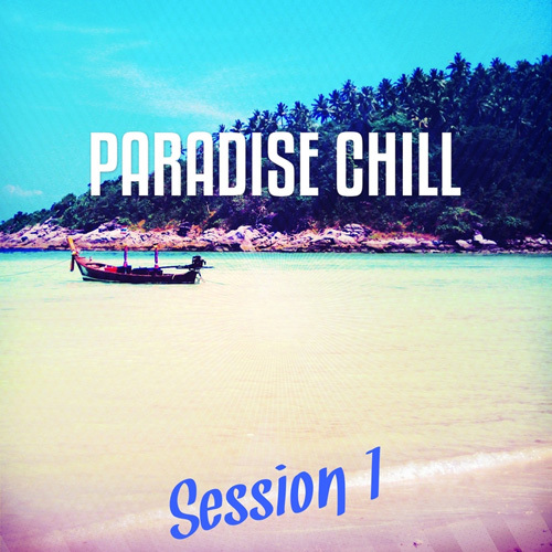 VA - Paradise Chill Vol 1 Songs For Dreaming & Sun Chilling In The Sun (2014)