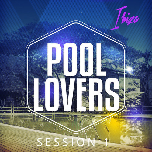 VA - Pool Lovers - Ibiza Session, Vol. 1 (Relaxing Beats for the Poolside) (2014)