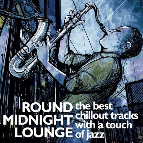 VA - Round Midnight Lounge (The Best Chillout Tracks with a Touch of Jazz) (2014)