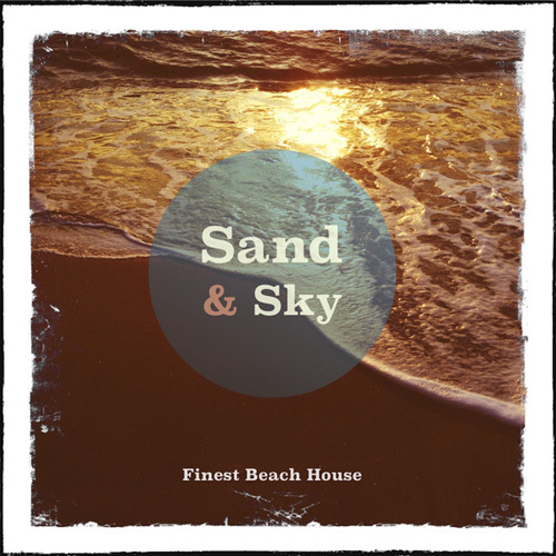 VA - Sand & Sky - Ibiza, Vol. 1 (Finest White Isle Beach House) (2014)