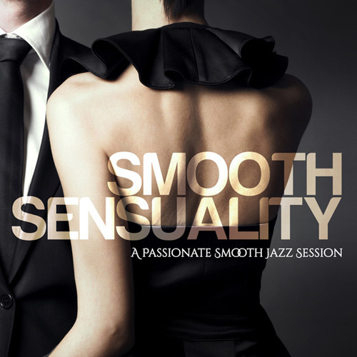 VA - Smooth Sensuality (A Passionate Smooth Jazz Session) (2014)