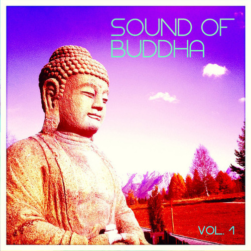 VA - Sound of Buddha, Vol. 1 (Peaceful Tunes for Meditation) (2014)
