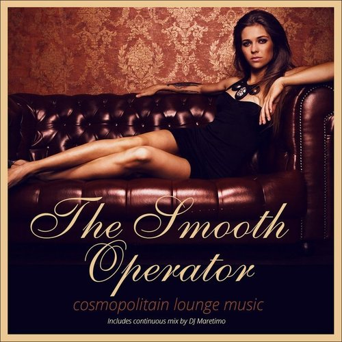 The Smooth Operator - Cosmopolitan Lounge Music (2014)
