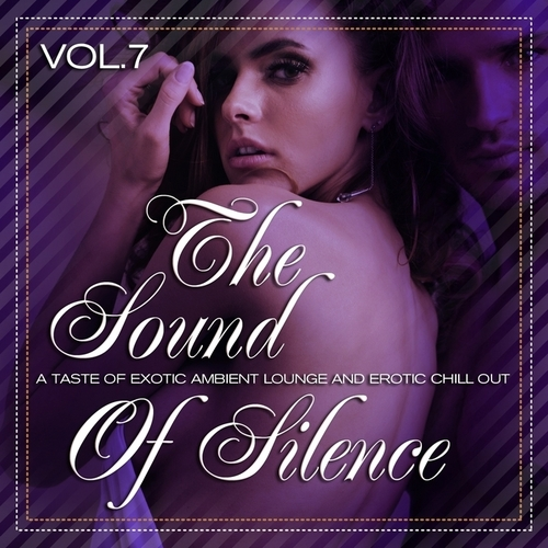 VA - The Sound of Silence, Vol. 7 (A Taste of Exotic Ambient Lounge and Erotic Chill Out) (2014)