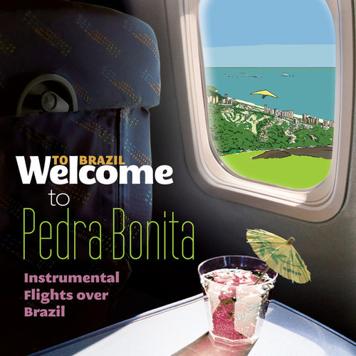 VA - Welcome To PEDRA BONITA - Instrumental Flights Over Brazil (2014)
