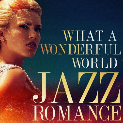 VA - What a Wonderful World - Jazz Romance (2014)