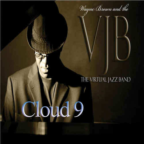 Wayne Brown and the Virtual Jazz Band - Cloud 9 (2014)