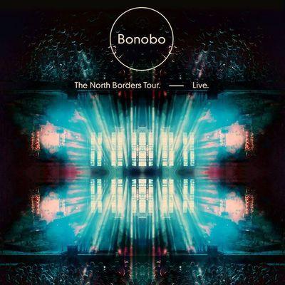 Bonobo - The North Borders Tour - Live (2014)