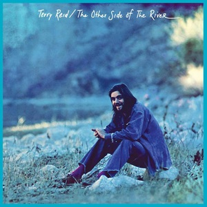 Terry Reid – The Other Side Of The River (2016)