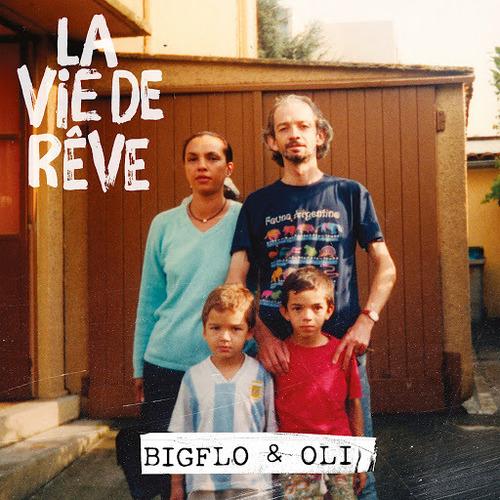 Bigflo & Oli - La vie de rêve (2018)