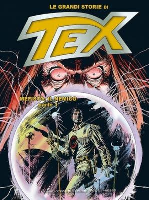Le grandi storie di Tex 6 – Mefisto, il nemico Parte I (Febbrario 2016)