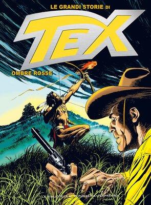 Le Grandi Storie di Tex 09 - Ombre Rosse (Febbraio 2016)