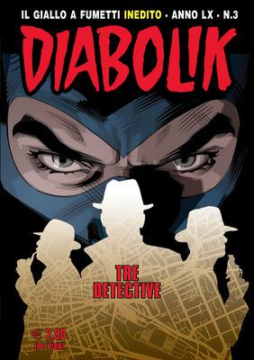 Diabolik N.889 - Tre detective (Marzo 2021)