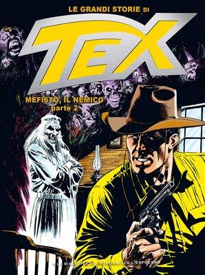 Le Grandi Storie di Tex 07 - Mefisto, il nemico Parte 2 (Febbraio 2016)