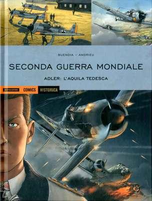 Historica N.80 - Seconda Guerra Mondiale - Adler: L'Aquila Tedesca (Giugno 2019)