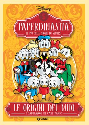 Paperdinastia - Le Origini del Mito (I capolavori di Carl Barks Vol. 1) (Luglio 2018)