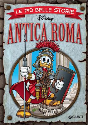 Walt Disney Giunti N.07 - Le più belle storie – Antica Roma (Settembre 2015)