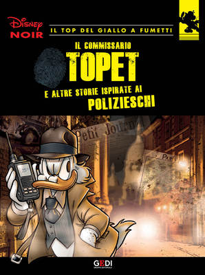 Disney Noir - Volume 4 - Il Commissario Topet (07/2018)