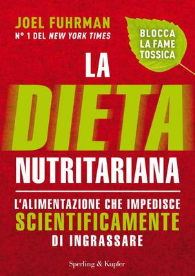 La dieta nutritariana di Joel Fuhrman