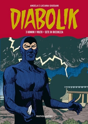 Diabolik - Gli anni della gloria 36 - 3 uomini 1 volto - Sete di ricchezza (Mondadori 2013-04-11)