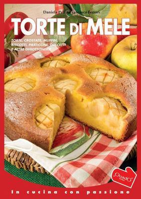 Torte di Mele (In cucina con passione) di Daniela Peli