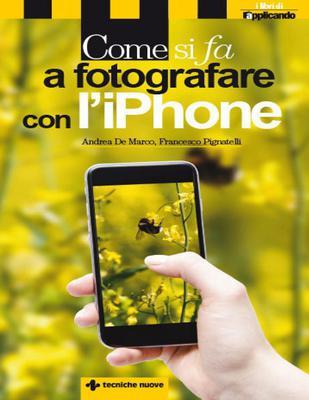 Come si fa a fotografare con l'iPhone di Andrea De Marco(2015)