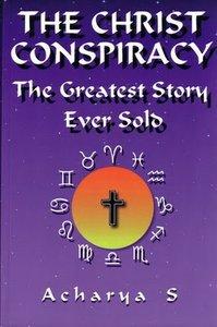 Acharya S - La cospirazione di Cristo, la più grande storia mai venduta (2000)