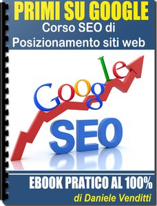 Daniele Venditti - Primi su Google. Corso Seo di posizionamento siti web (2015)