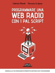 Fabrizio Mondo - Programmare una web radio con i PAL script (2015)