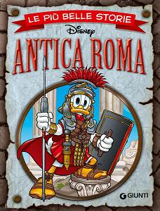 Walt Disney Giunti - Volume 7 - Le Più Belle Storie - Antica Roma (2015)