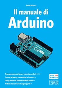 Paolo Aliverti - Il manuale di Arduino. Guida completa (2016)