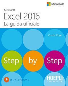 Curtis Frye - Microsoft Excel 2016. La guida ufficiale (2016)