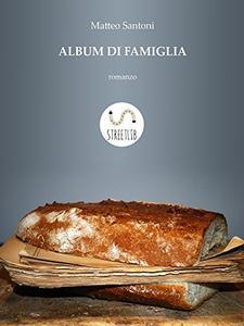 Matteo Santoni - Album di famiglia (2016)