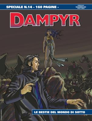 Dampyr Speciale N. 14 - Le bestie del mondo di sotto (10/2018)