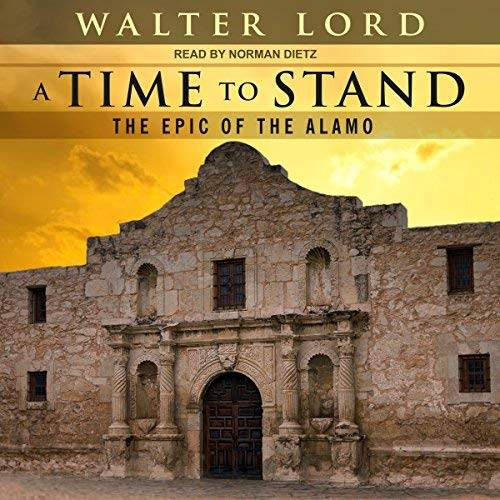 A Time to Stand The Epic of the Alamo [Audiobook]