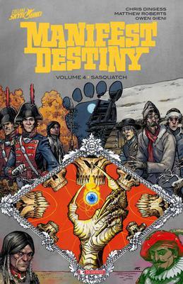 Manifest Destiny  Volume 4  Sasquatch 2017